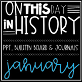 On This Day In History JANUARY Warm Ups, Bellringers, PPT & Bulletin Board