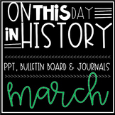 On This Day In History MARCH Warm Ups, Bellringers, PPT & Bulletin Board