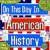 US History Bell Ringers & Daily Warmups! 365 Days of American US History Trivia!