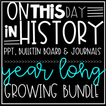 On This Day in History- Full Year-THE BUNDLE- PPTS, Journal & MORE