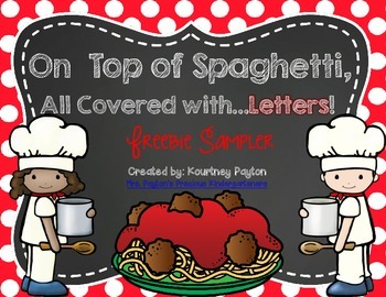 On Top of Spaghetti, All Covered with...Letters! Freebie Sampler!