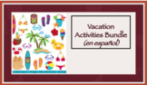 On Vacation Activities Bundle (for Spanish)