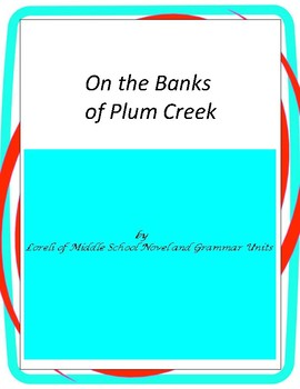 On the Banks of Plum Creek Literature and Grammar Unit