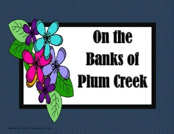 On the Banks of Plum Creek -  Tri Folds  + Activities