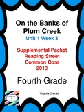 On the Banks of Plum Creek---Reading Street Fourth Grade Supplemental Packet