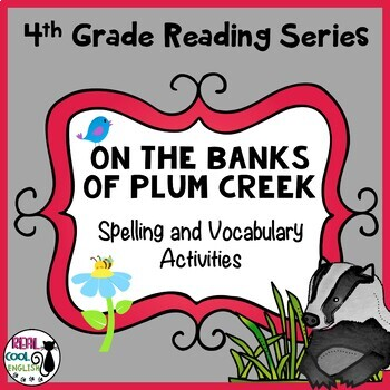 Reading Street Spelling and Vocabulary Activities: On the Banks of Plum Creek