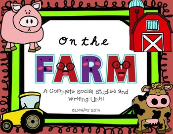 On the Farm!  A Complete Social Studies and Writing Unit!