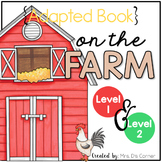 On the Farm Adapted Books [Level 1 and Level 2] | About the Farm