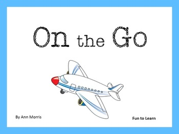 On the Go    by Ann Morris  27 pgs Common Core Activities