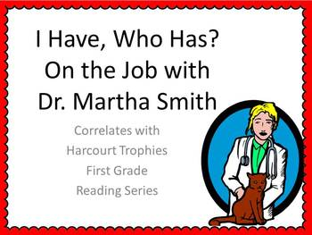 "On the Job with Dr. Martha Smith ""I HAVE, WHO HAS?"" for Harcourt Trophies"