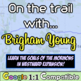 Brigham Young, Mormons, & Westward Expansion! Why were the Mormons moving West?