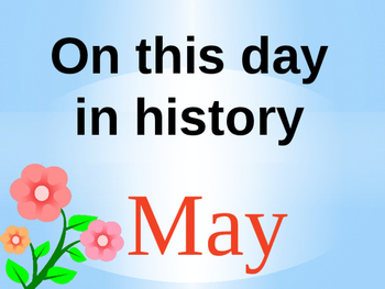 On this day in history- May addition