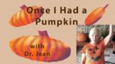 Once I Had a Pumpkin
