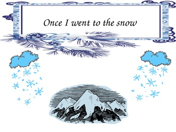"""Once I Went to the Snow"" Sentence Frames and Transitional Words"