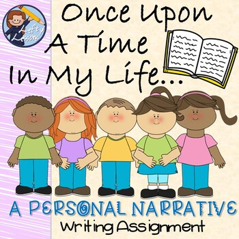 Once Upon A Time In My Life... - Personal Narrative Writing Booklet