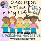 Once Upon A Time In My Life... - Personal Narrative Writing Assignment