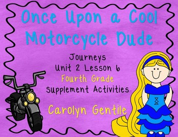 Once Upon a Cool Motorcycle Dude Journeys Unit 2 Lesson 6 Fourth Grade
