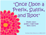 Once Upon a Prefix, Suffix, and Root Set 1 BUNDLE