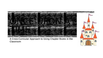 Once Upon a Time:  A Crosscurricular Approach to Chapter Books