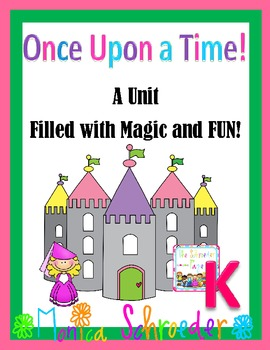 Once Upon a Time: A KINDERGARTEN Fairy Tale Unit
