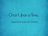 Once Upon a Time...An Original Story to Demonstrate Writing