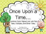 Once Upon a Time...Common Core Aligned Fairy Tale Unit