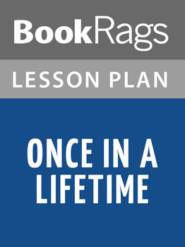 Once in a Lifetime Lesson Plans