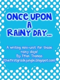 Once upon a rainy day...A writing mini-unit
