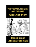 One Act Play - African Folk Tale - The Trapper, the Lion and the Hare
