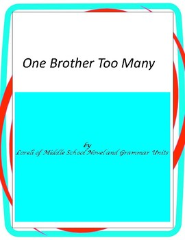 One Brother Too Many Literature and Grammar Unit