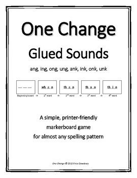 One Change Glued Sounds (ang, ong, ing, ung, ank, onk, ink, unk)