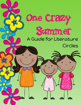 One Crazy Summer Literature Guide for Lit Circles: Common Core Aligned