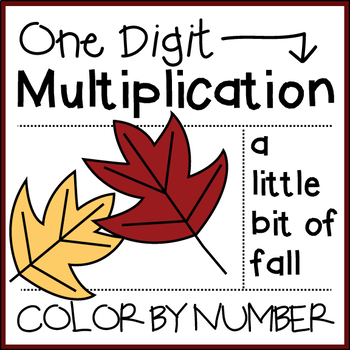 One Digit Multiplication: Fall Color by Number