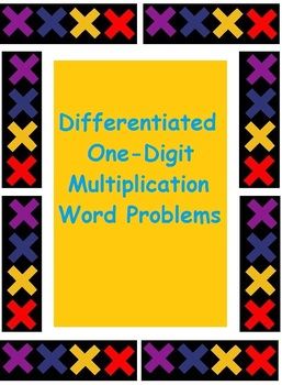One-Digit Multiplication Word Problems (Common Core Aligned): Good for Beginners