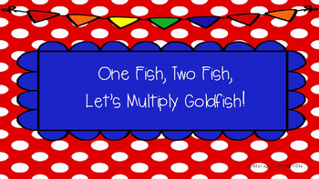 One Fish, Two Fish, Multiply Goldfish