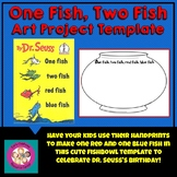 One Fish, Two Fish, Red Fish, Blue Fish Art Project Template