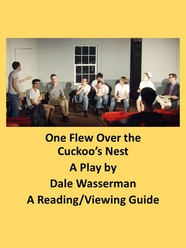 One Flew Over The Cuckoo's Nest-Dale Wasserman's Play, Viewing and Reading Guide