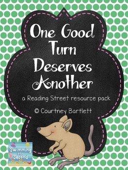 """One Good Turn Deserves Another"" (resources for Reading Street)"