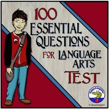 One Hundred Essential Questions for Language Arts TEST - ELA Final Exam