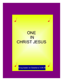 One In Christ Jesus: A song based on Galatians 3:28-29