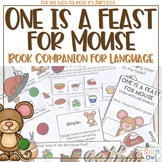 One Is A Feast For Mouse: A Book Companion For Language