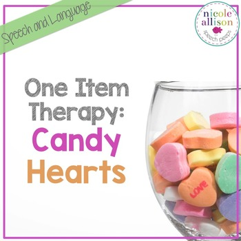 One Item Therapy {Candy Hearts}
