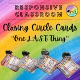 One LAST Thing (Closing Circle Cards- Responsive Classroom)