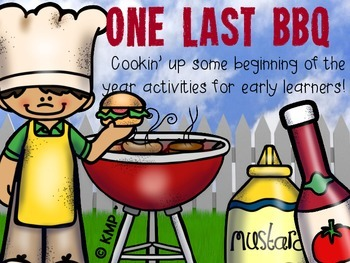 One Last BBQ * Beginning of the Year Activities for Early