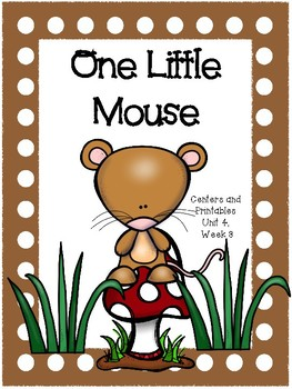 One Little Mouse, Kindergarten, Centers and Printables, Unit 4, Week 3