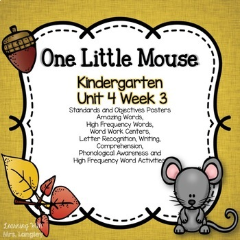One Little Mouse KINDERGARTEN Unit 4 Week 3