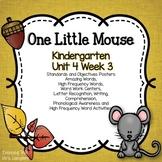 One Little Mouse KINDERGARTEN Unit 4 Week 3