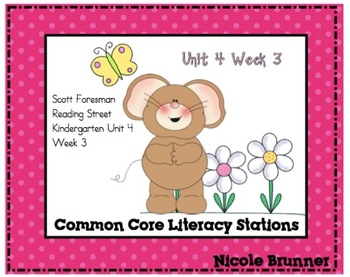 One Little Mouse Reading Street Unit 4 Week 3 Common Core Literacy Stations