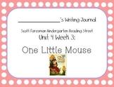 One Little Mouse Writing Journal (Kindergarten Reading Street Unit 4 Week 3)