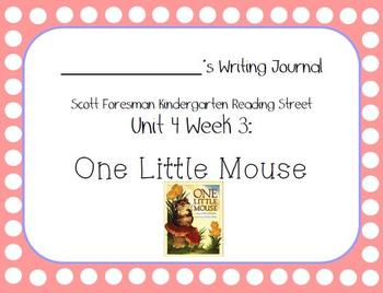One Little Mouse Writing Journal (Kindergarten Reading Street Unit 4 Week 3)